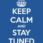 keep-calm-and-stay-tuned-25