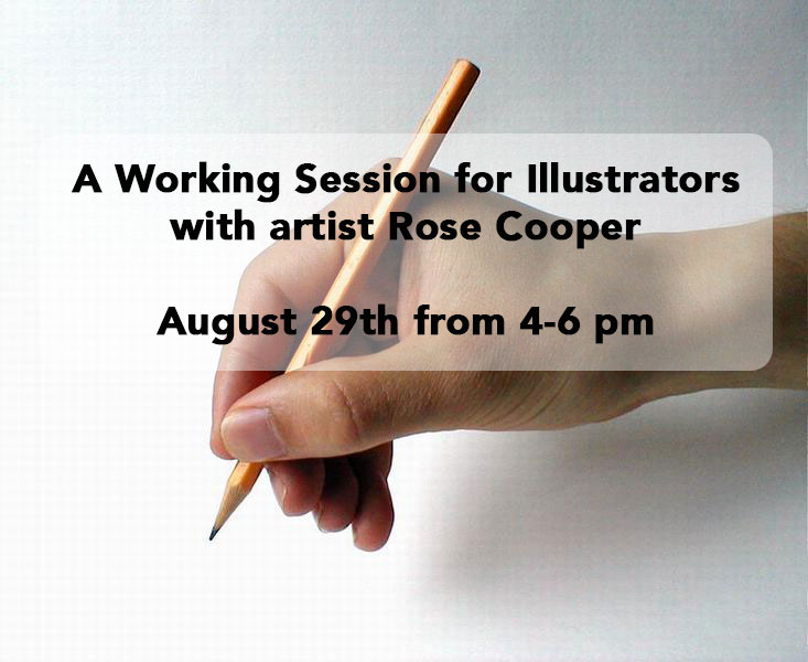 With artist Rose Cooper August 29th from 4-6 pm