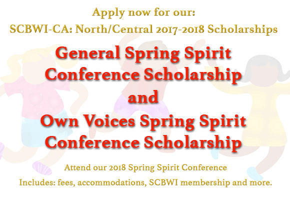 The California: North/Central region of the Society of Children's Book Writers and Illustrators is excited to unveil two new scholarship opportunities for our 2018 annual Spring Spirit Conference. One is aGeneral Scholarshipopen to all members of our region. The other is anOwn Voices Scholarshipopen to all writers and illustrators, age 18 or older, who meet one of the criteria for diversity as defined by We Need Diverse Books.